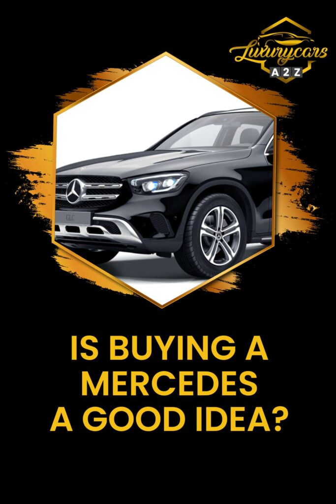 Is buying a Mercedes a good idea?