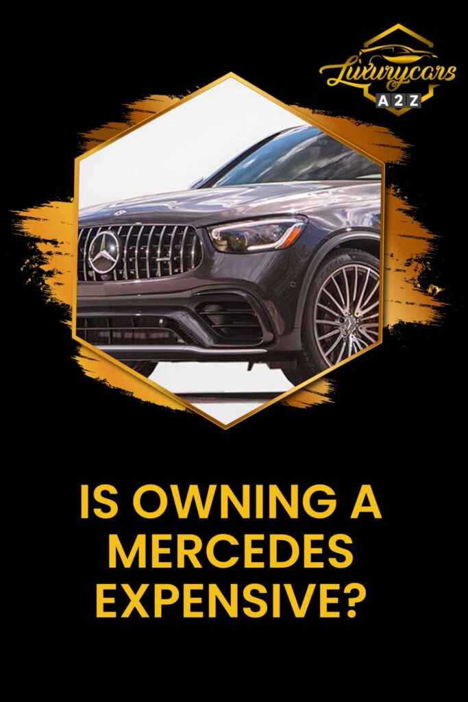 Is owning a Mercedes expensive?