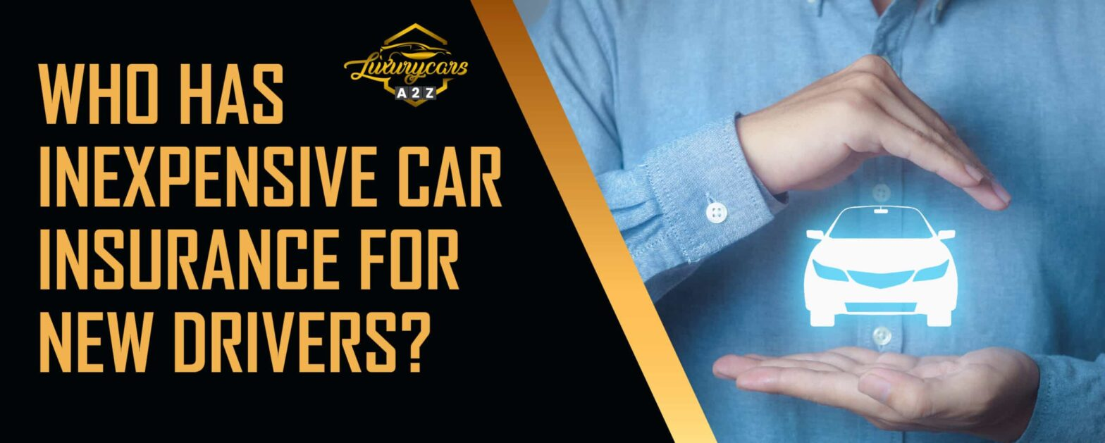 Who has cheap car insurance for new drivers?