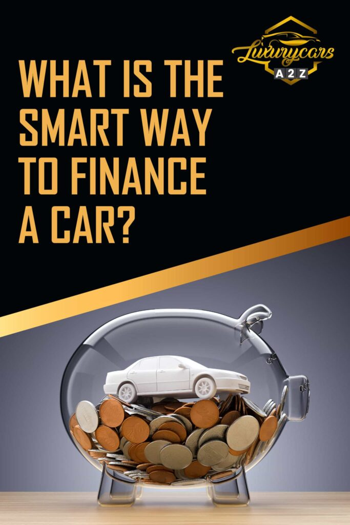 What is the smart way to finance a car?