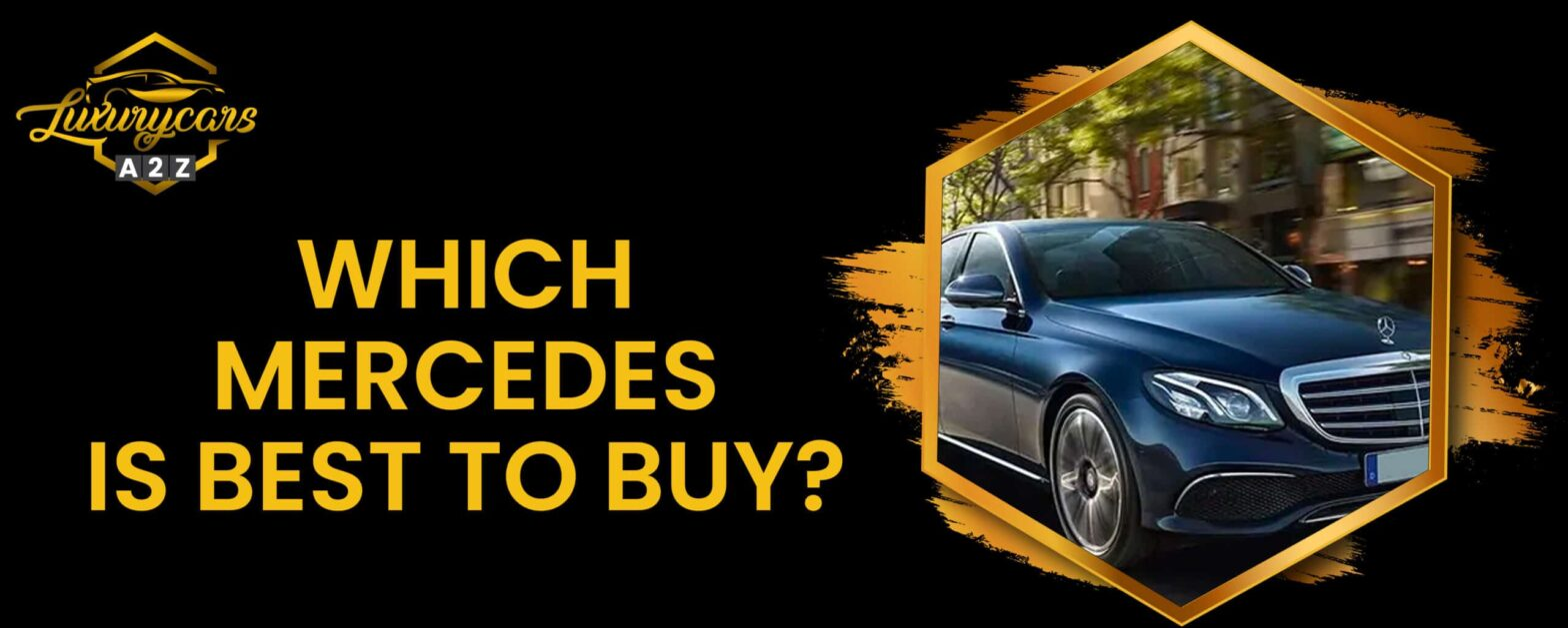 Which Mercedes is best to buy?