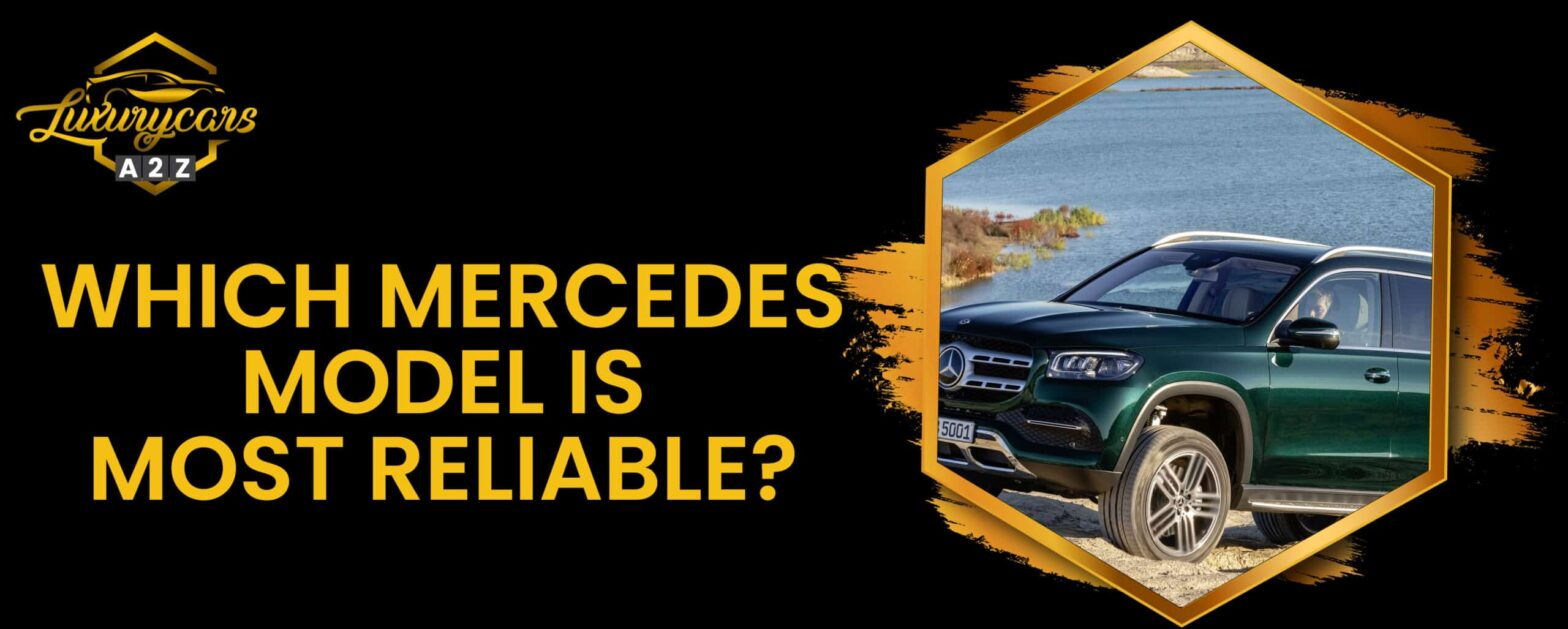 Which Mercedes model is most reliable?