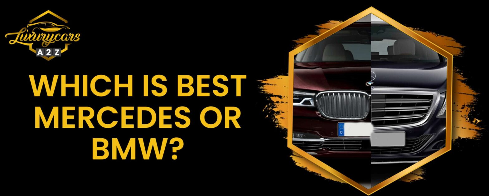 Which is better Mercedes or BMW?