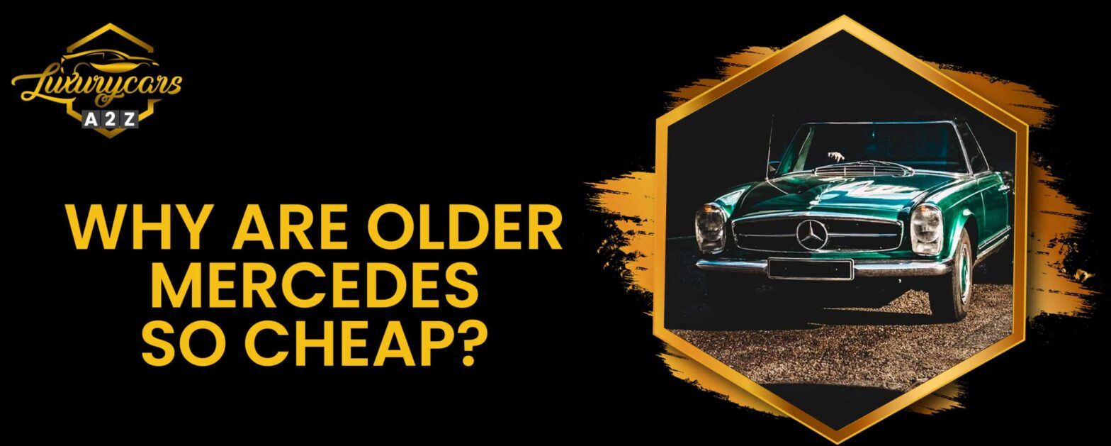 Why are older Mercedes so cheap?