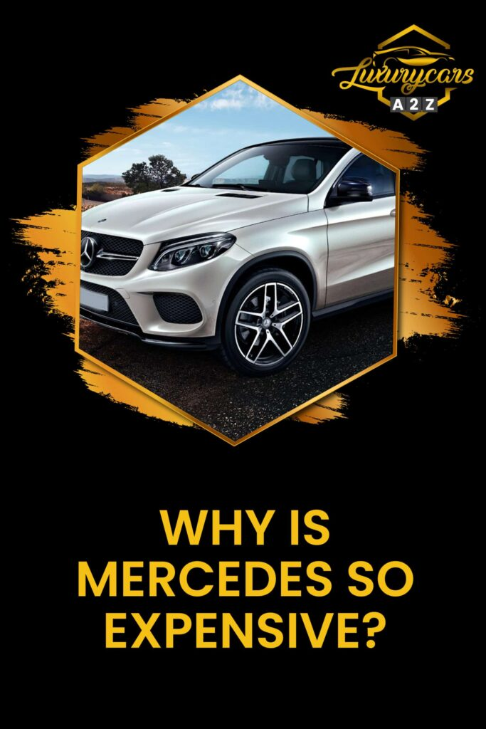 Why is Mercedes so expensive?