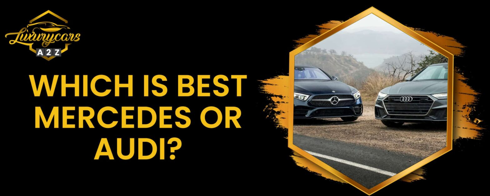 which is better mercedes or audi