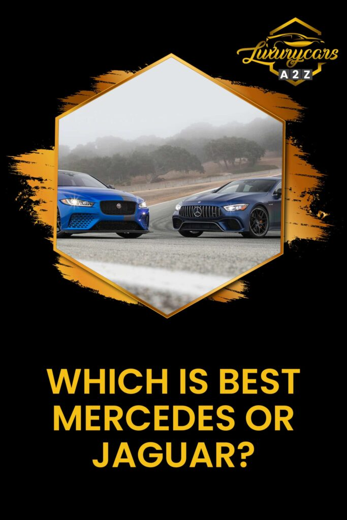 which is better mercedes or jaguar