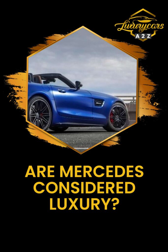 Are Mercedes considered luxury?