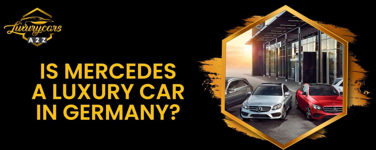 Is Mercedes a luxury car in Germany?