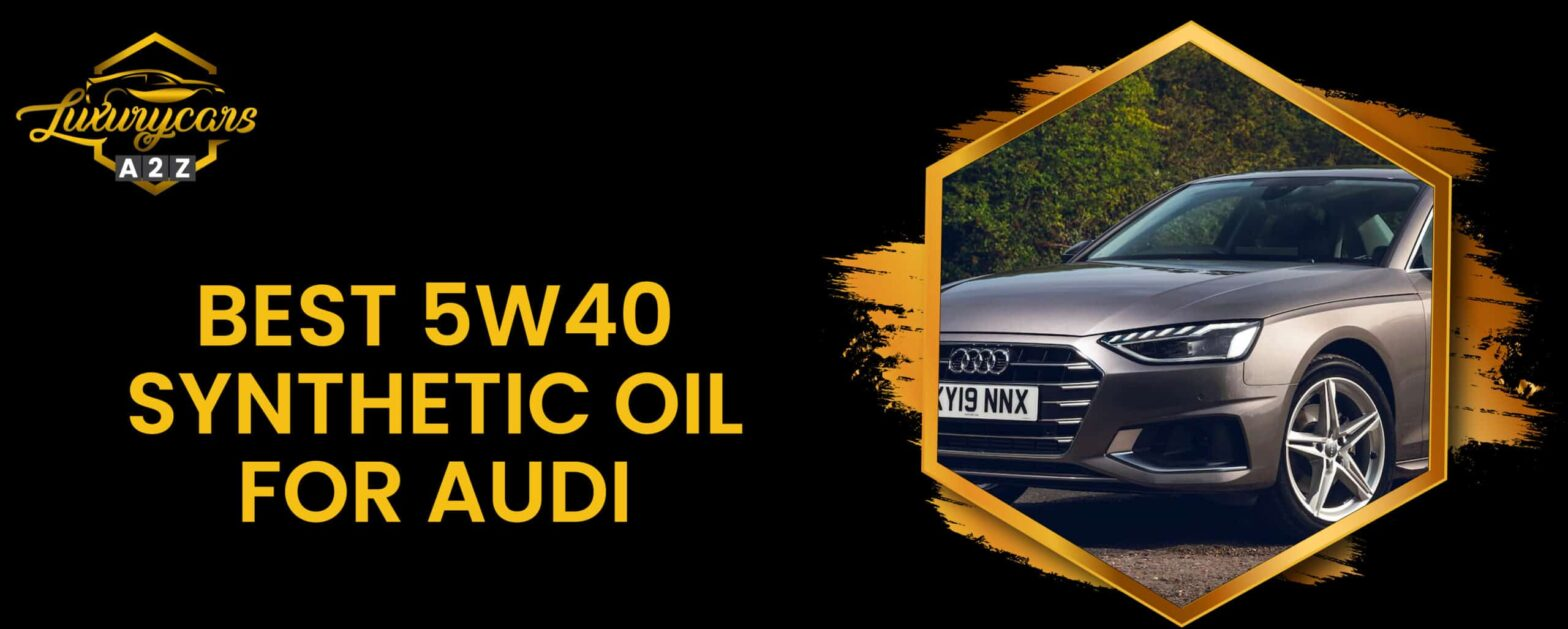 best 5w40 synthetic oil for audi
