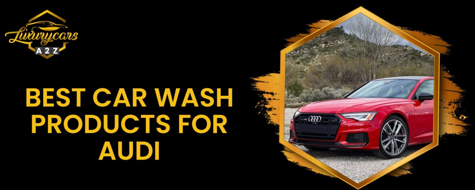best car wash products for audi