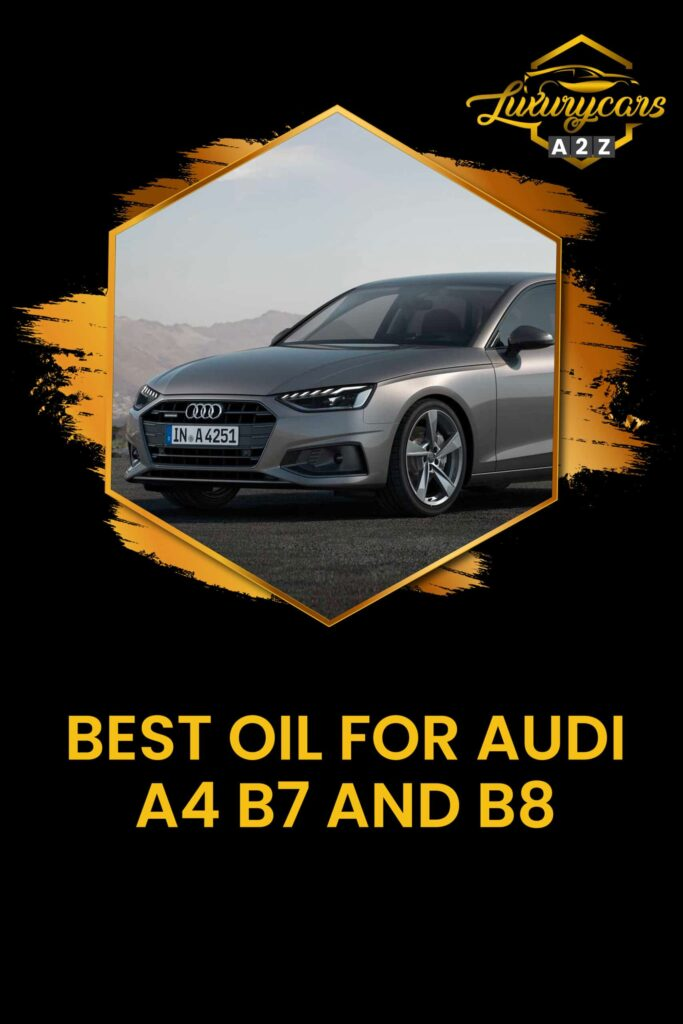 Best Oil For Audi A4 B7 And B8