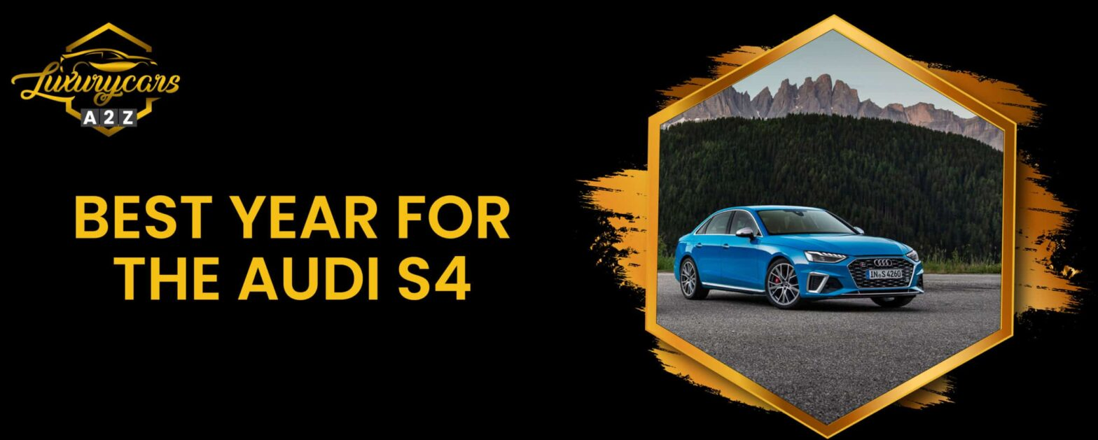 best year for the audi s4