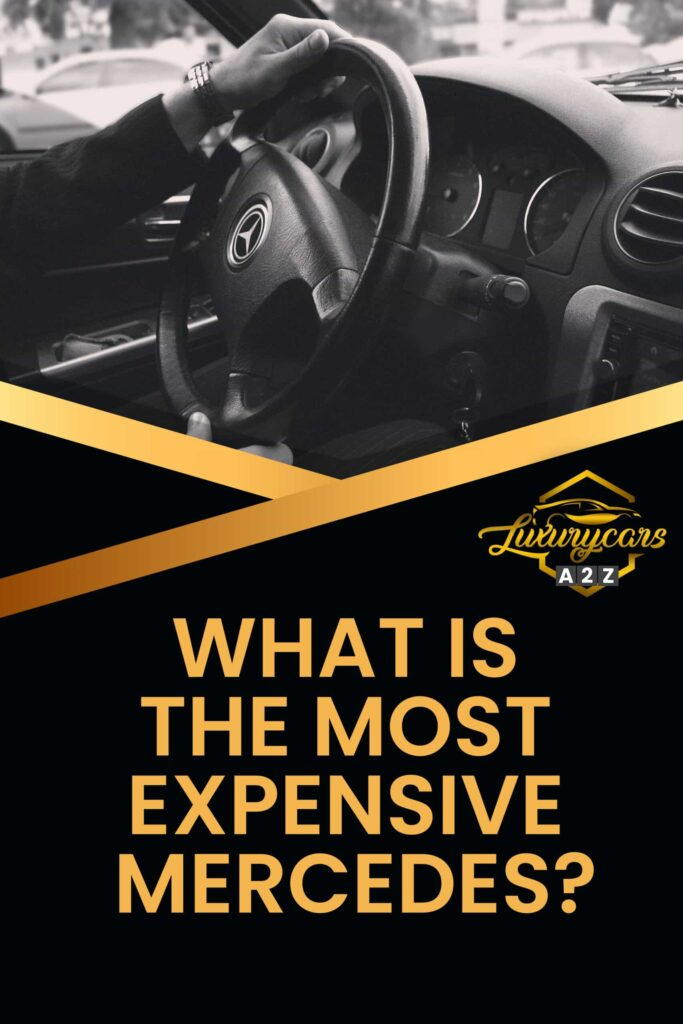 What is the most expensive Mercedes?
