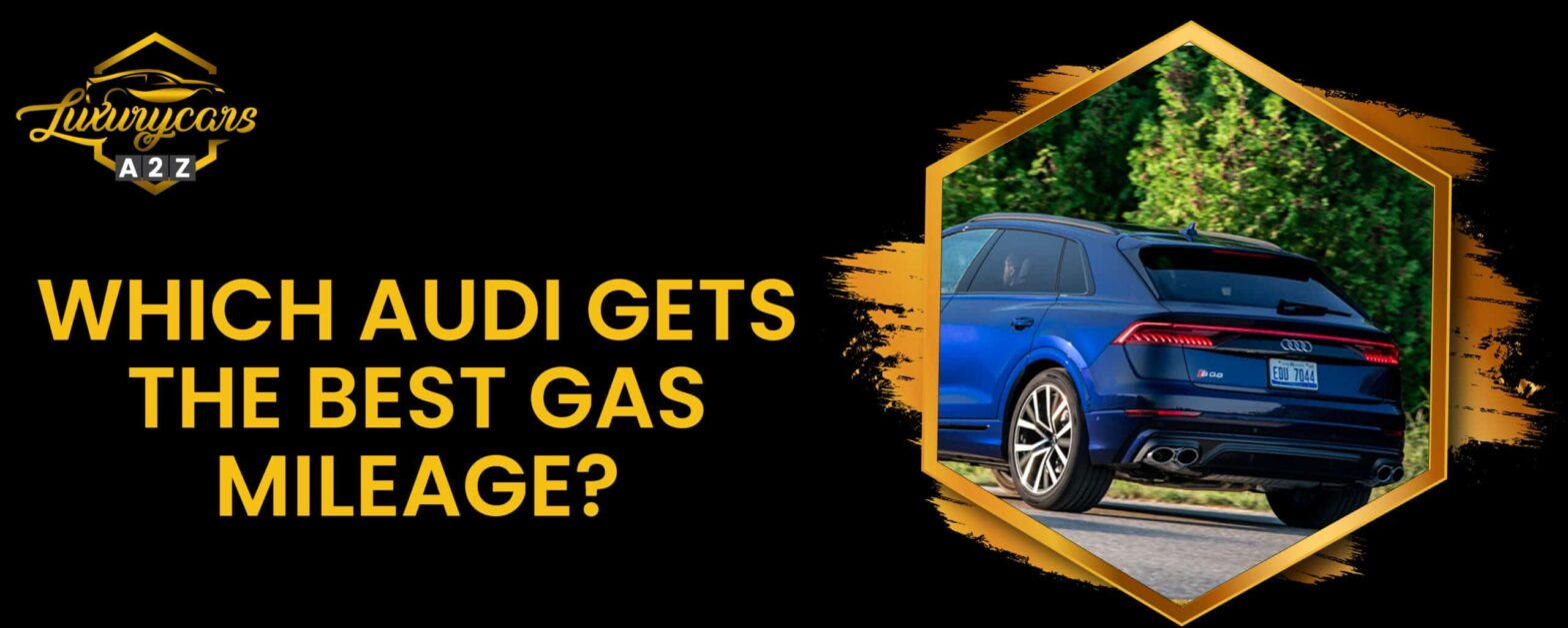 which audi gets the best gas mileage