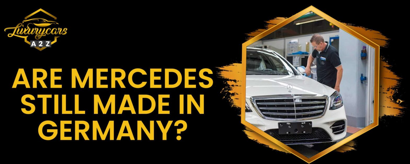 Are Mercedes still made in Germany?