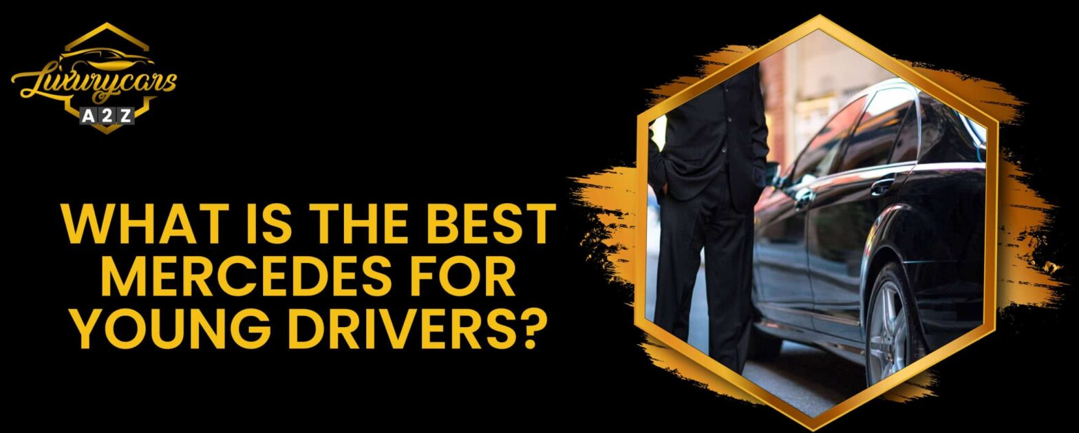 What is the best Mercedes for young drivers