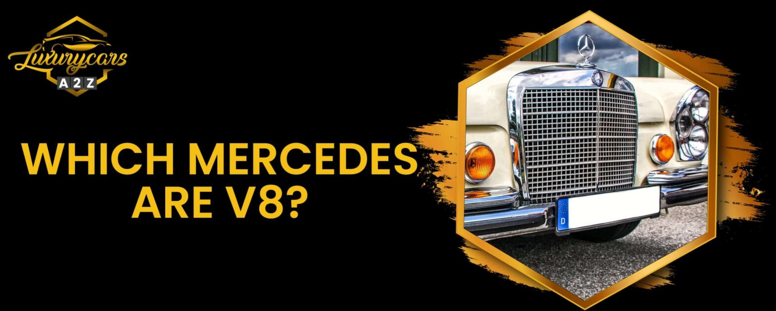 Which Mercedes are v8?