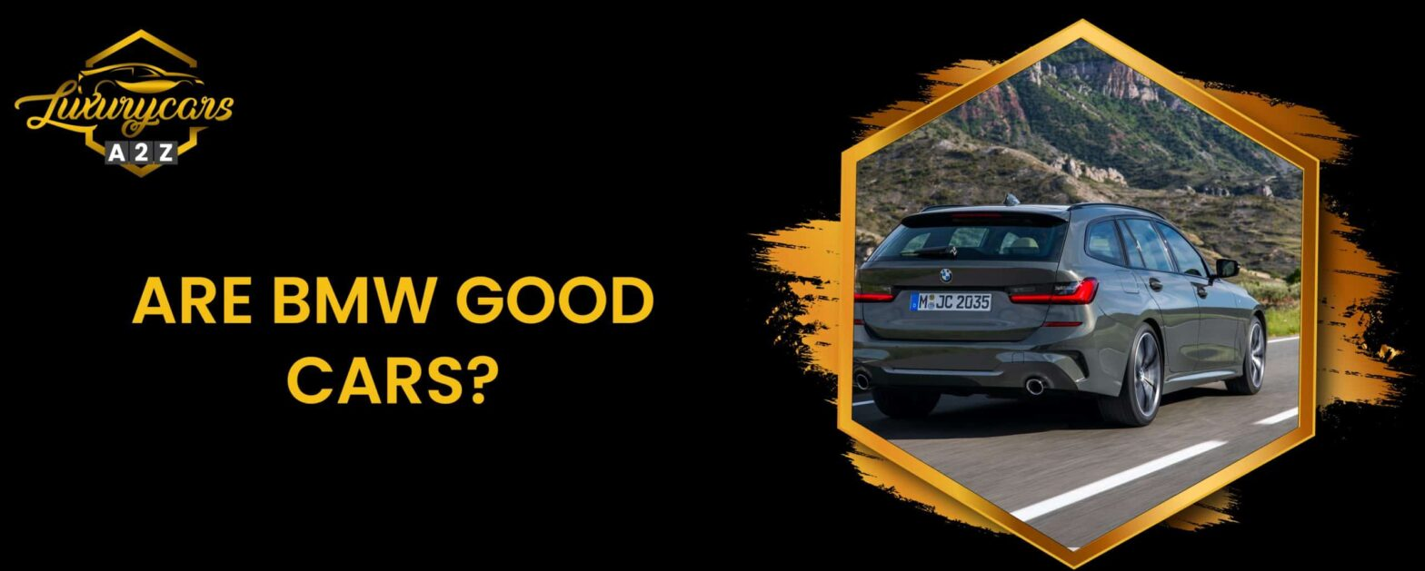 are bmw good cars?