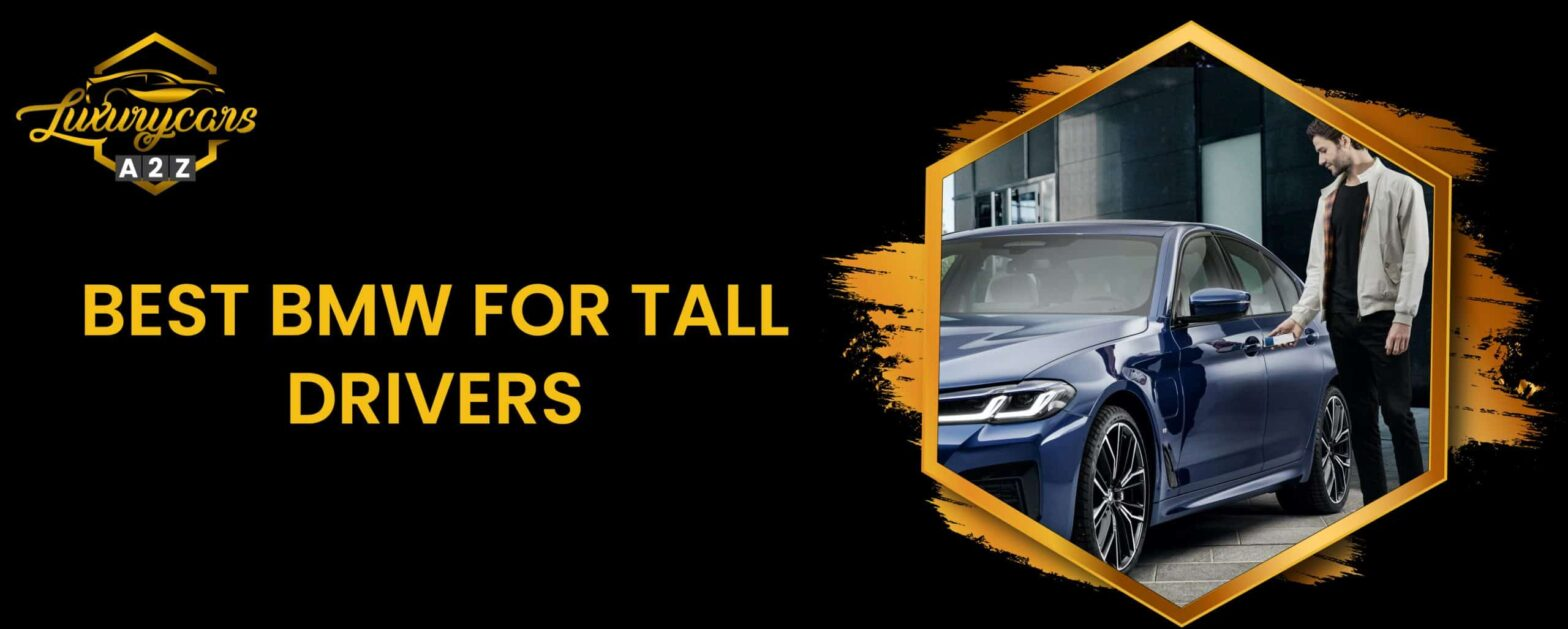 best bmw for tall drivers