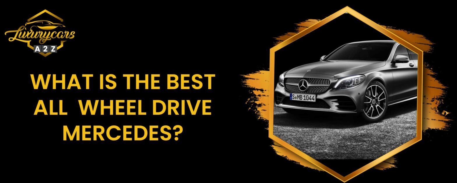 what is the best all wheel drive mercedes