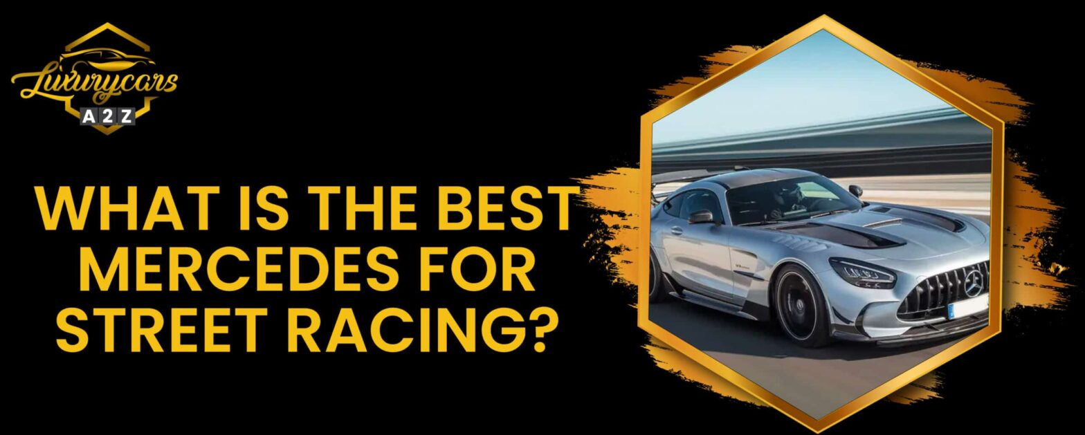 what is the best mercedes for street racing