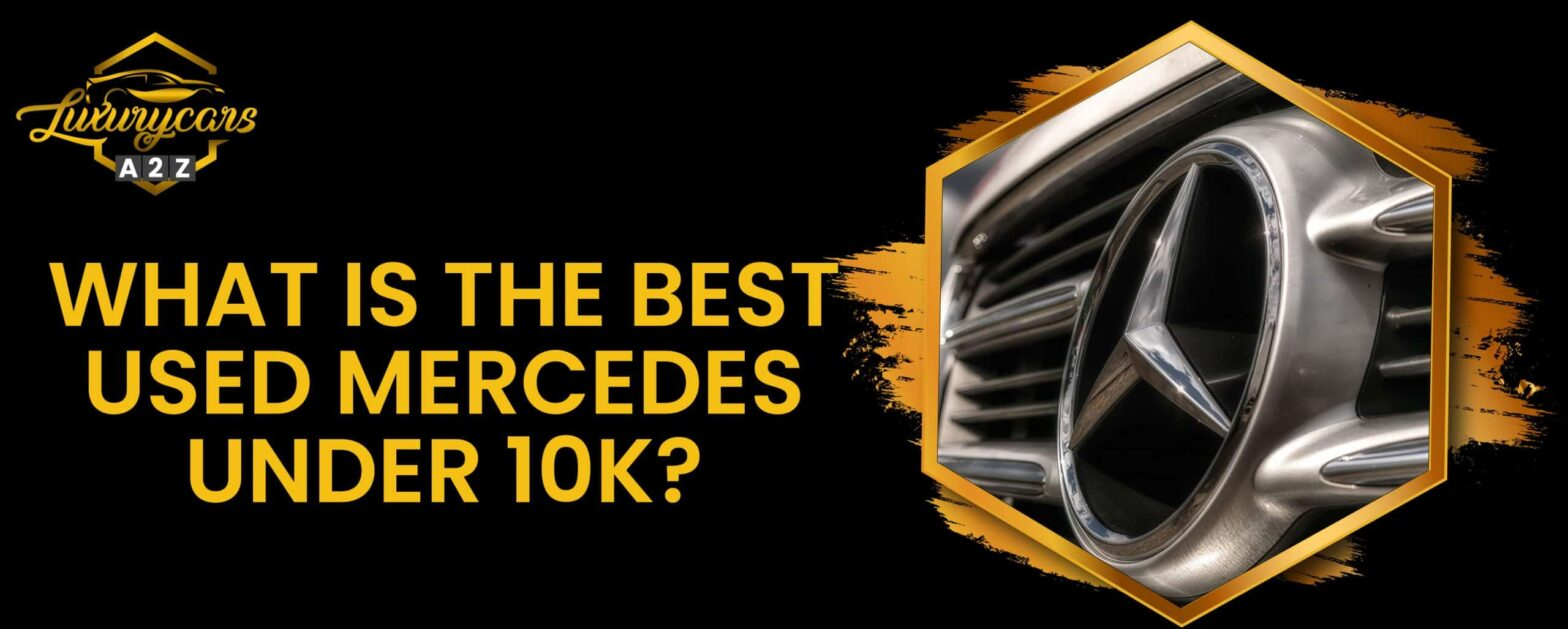 what is the best used mercedes under 10k