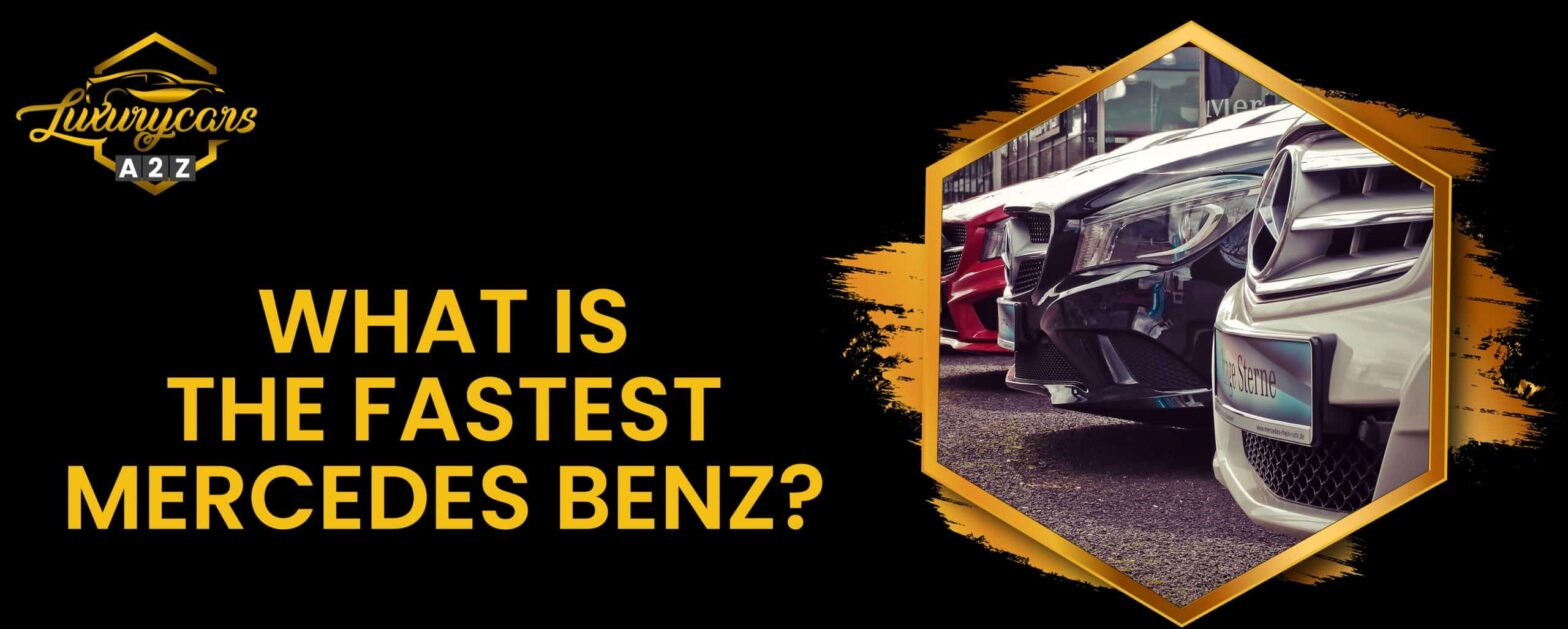 what is the fastest mercedes benz
