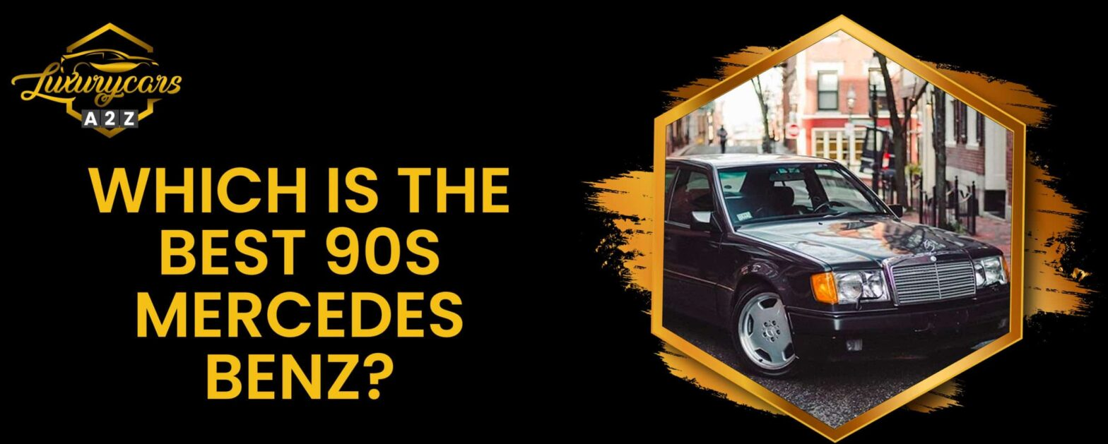 which is the best 90s mercedes benz