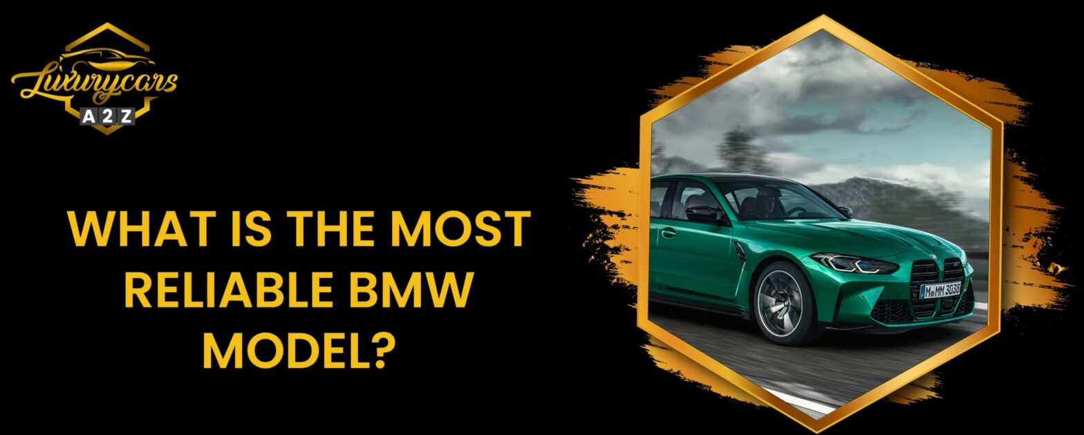 What is the most reliable BMW model?