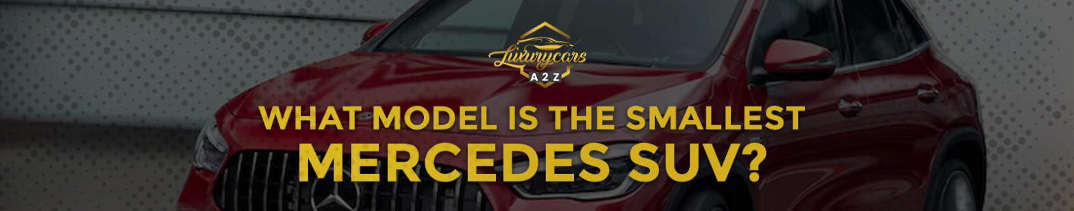 What model is the smallest Mercedes SUV?