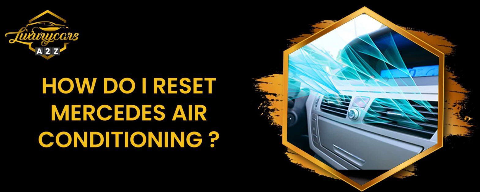 how do I reset mercedes air conditioning