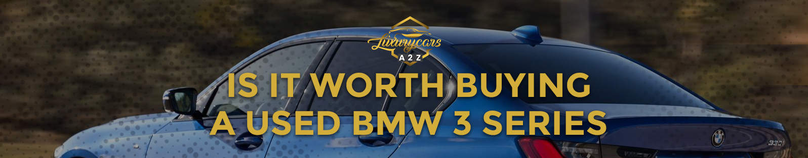 Is it worth buying a used BMW 3 Series?