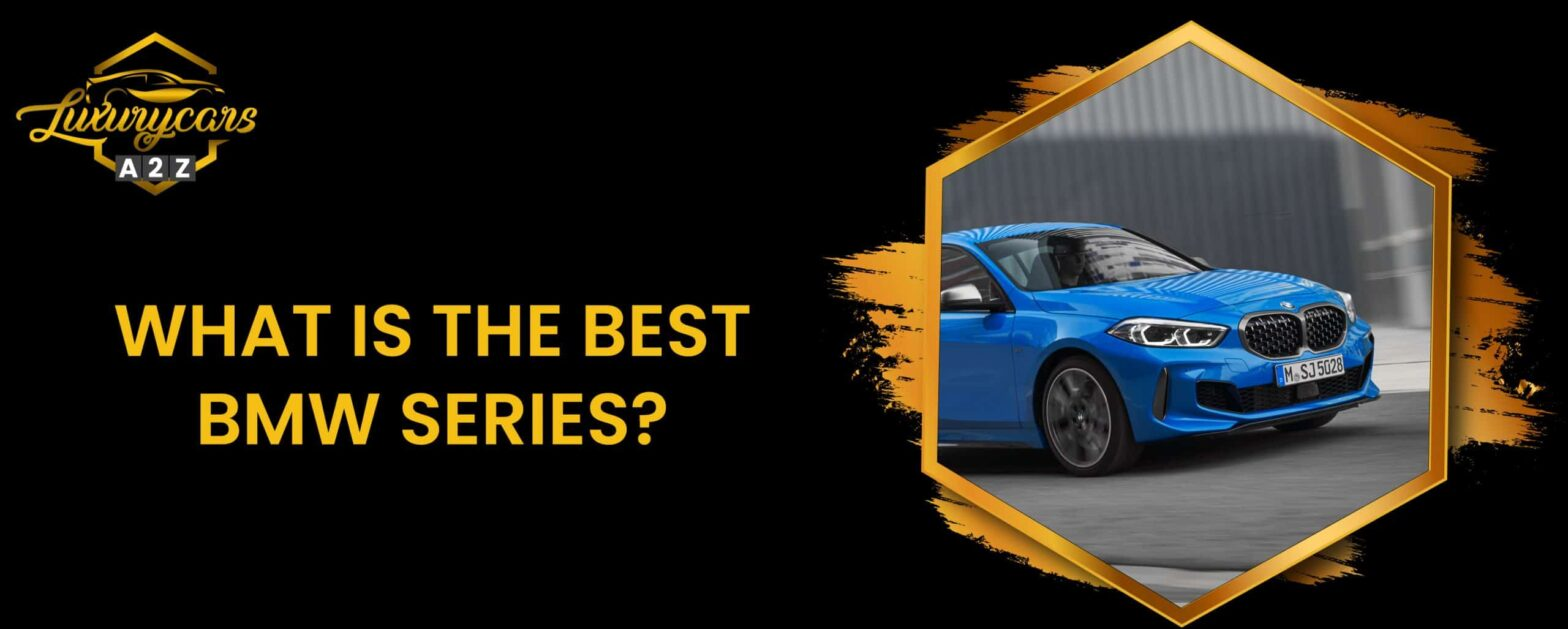 what is the best bmw series
