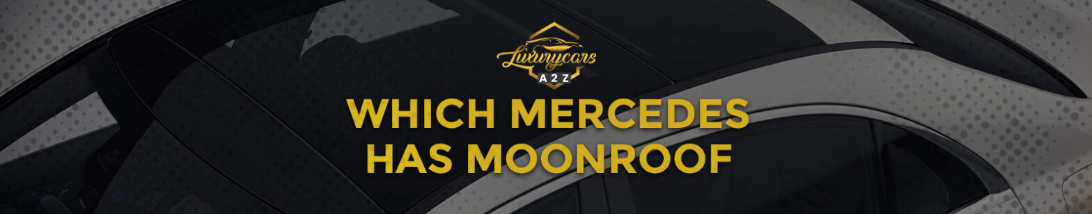 which mercedes has moonroof
