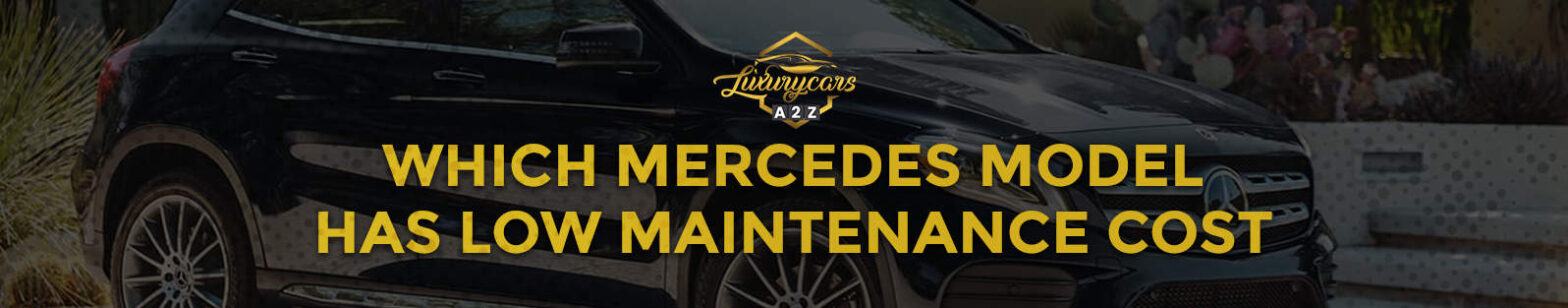 Which Mercedes model has a low maintenance cost?
