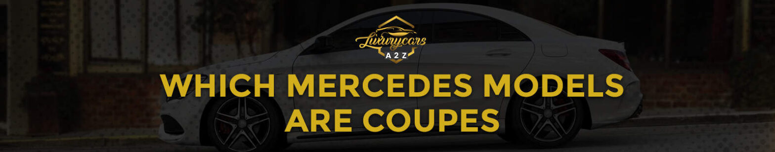 Which Mercedes models are coupes?