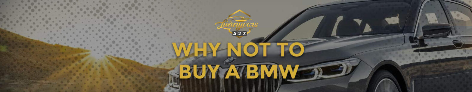 why not to buy a bmw