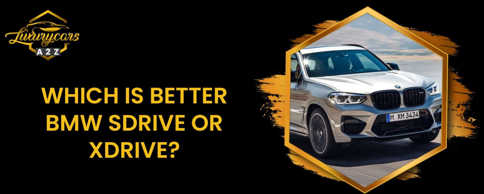 Which is better, BMW sDrive or xDrive?