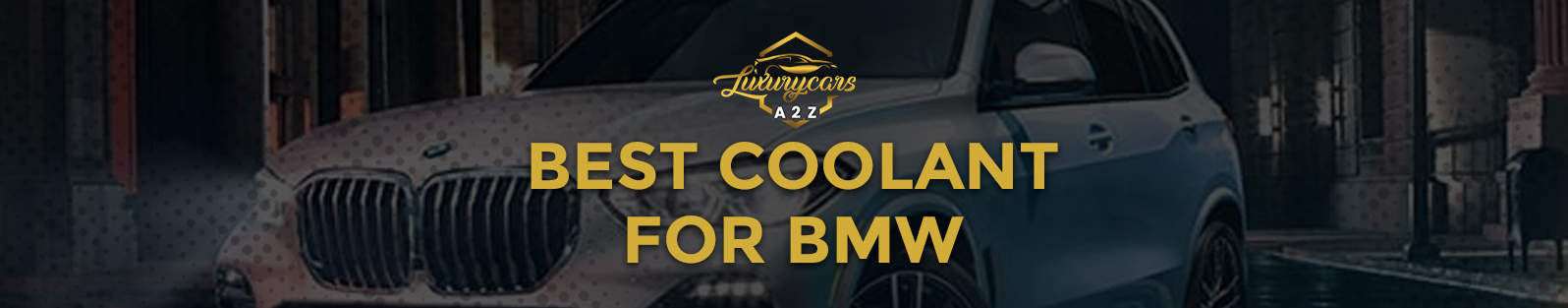 best coolant for bmw
