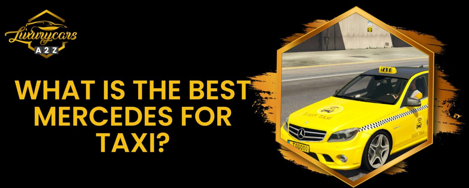 what is the best mercedes for taxi
