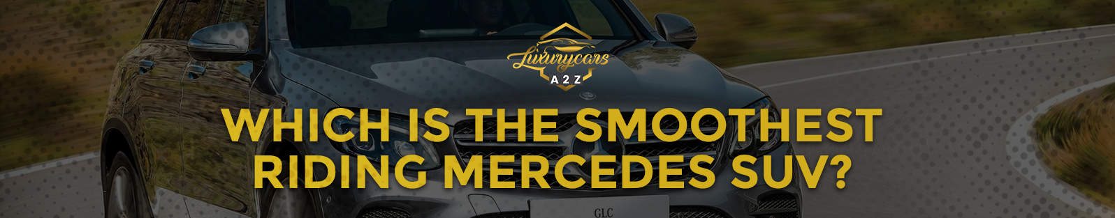 Which is the smoothest riding Mercedes SUV?