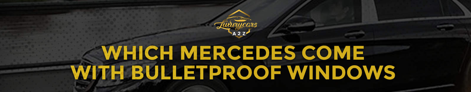 Which Mercedes come with bulletproof windows?
