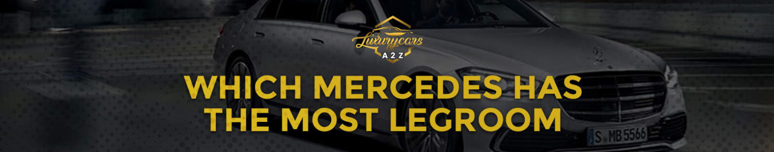 Which Mercedes has the most legroom?