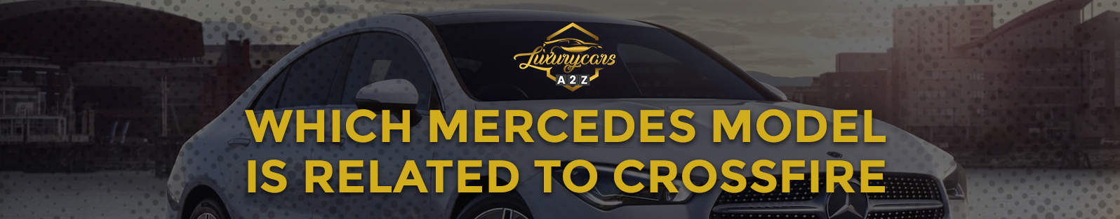 which mercedes model is related to crossfire