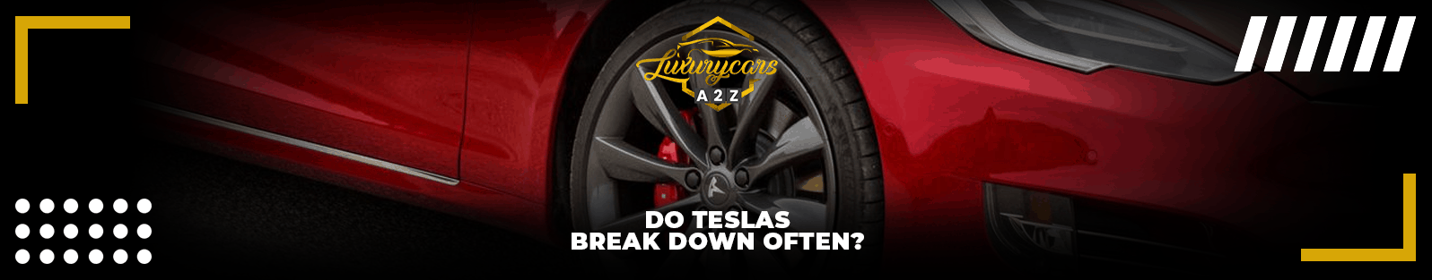 Do Teslas break down often?