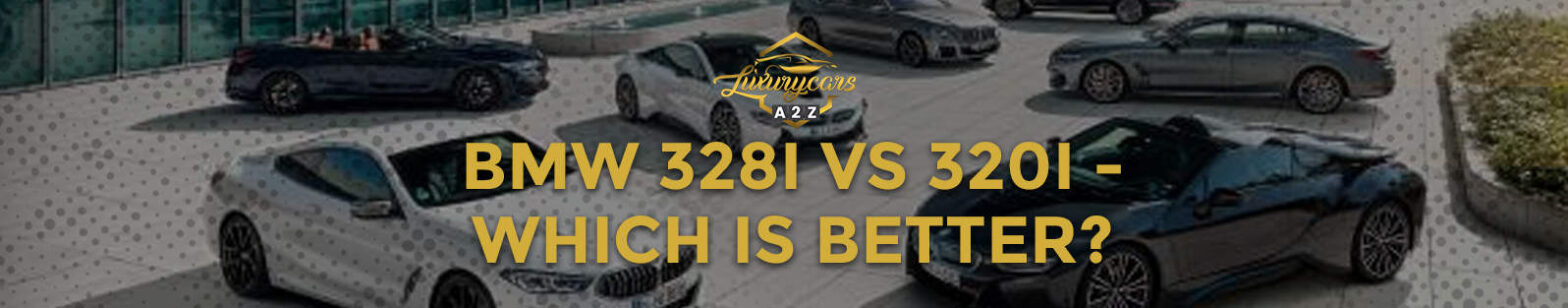 BMW 328i vs. 320i - which is better?