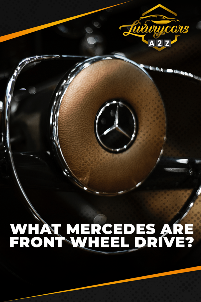 what mercedes are front wheel drive