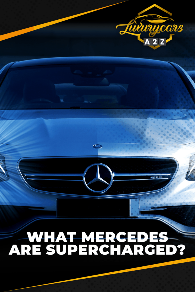 What Mercedes are supercharged?
