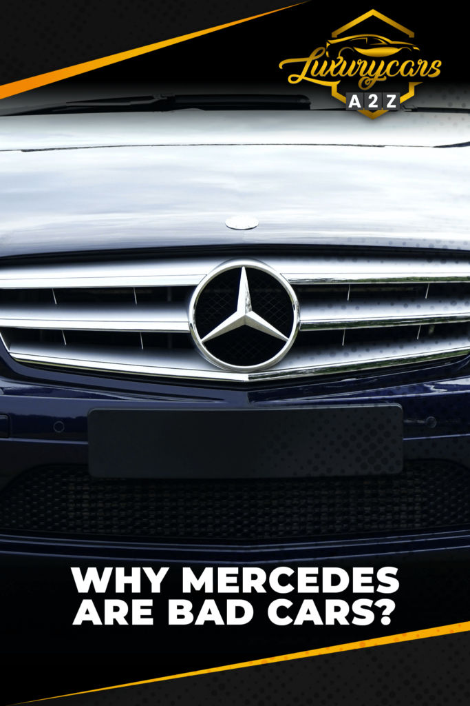 Why Mercedes are bad cars
